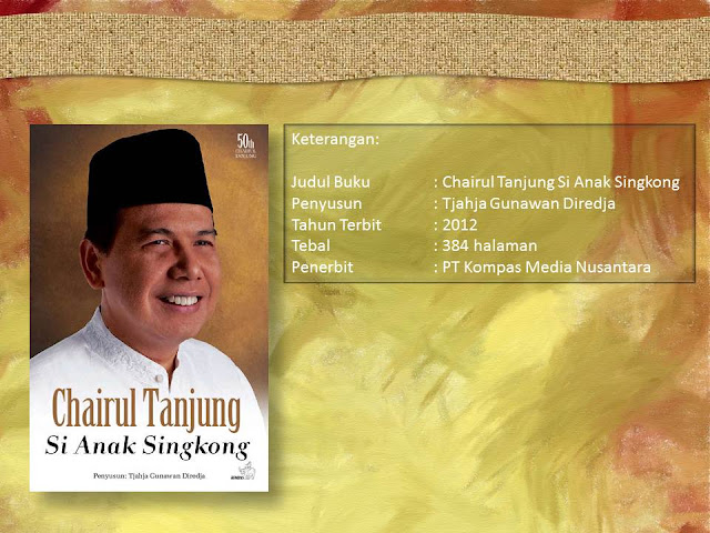 Buku Chairul Tanjung Si Anak Singkong