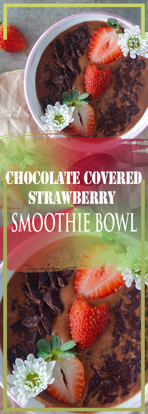 CHOCOLATE COVERED STRAWBERRY SMOOTHIE BOWL RECIPE