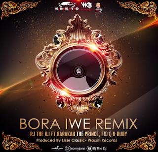 RJ The DJ Ft. Barakah The Prince, Fid Q & Ruby - Bora Iwe Remix