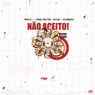 Yankie Boy (Trx Music) feat. Fábio Freitas Deivly (Young Family) & Mierques - Não Aceito (Rap) [Download] Trx music baixar descarregar agora 2019