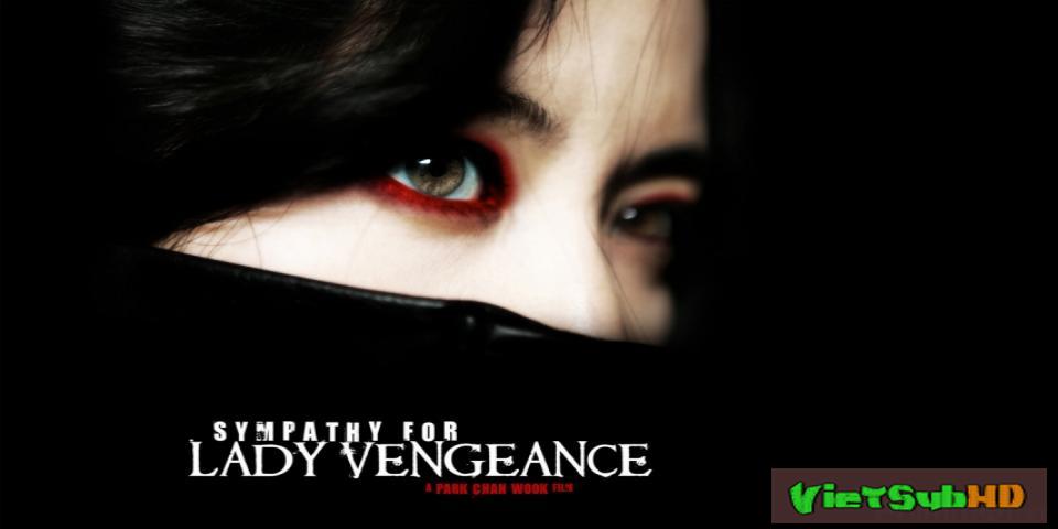 Phim Người Đẹp Báo Thù VietSub HD | Sympathy For Lady Vengeance 2005