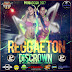 Session: Reggaeton MIX 2017 con DJ Alexander Aleman y DJ Yefrer Germain