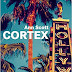 Cortex :  de la bombe