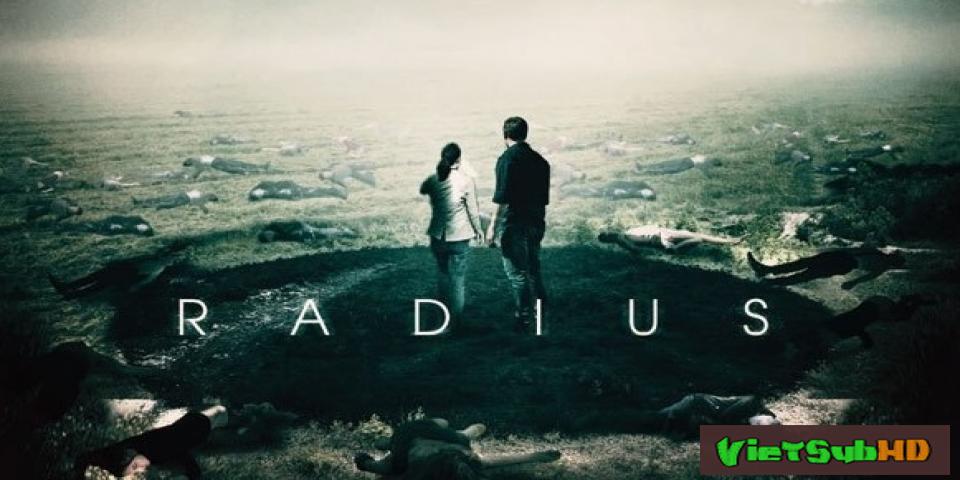 Phim Bán Kính Tử Thần VietSub HD | Radius 2017