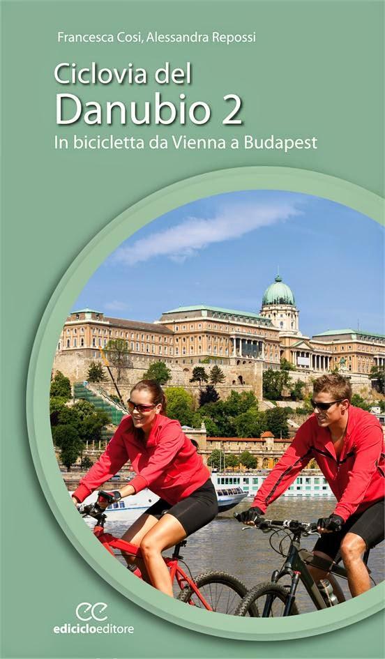 Ciclovia del Danubio da Vienna a Budapest-Francesca Cosi e Alessandra Repossi-copertina