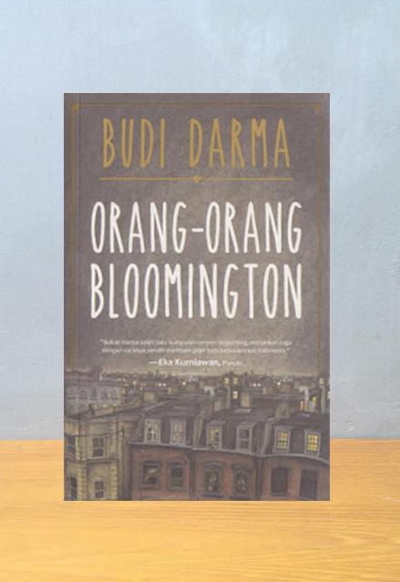 ORANG-ORANG BLOOMINGTON, Budi Darma
