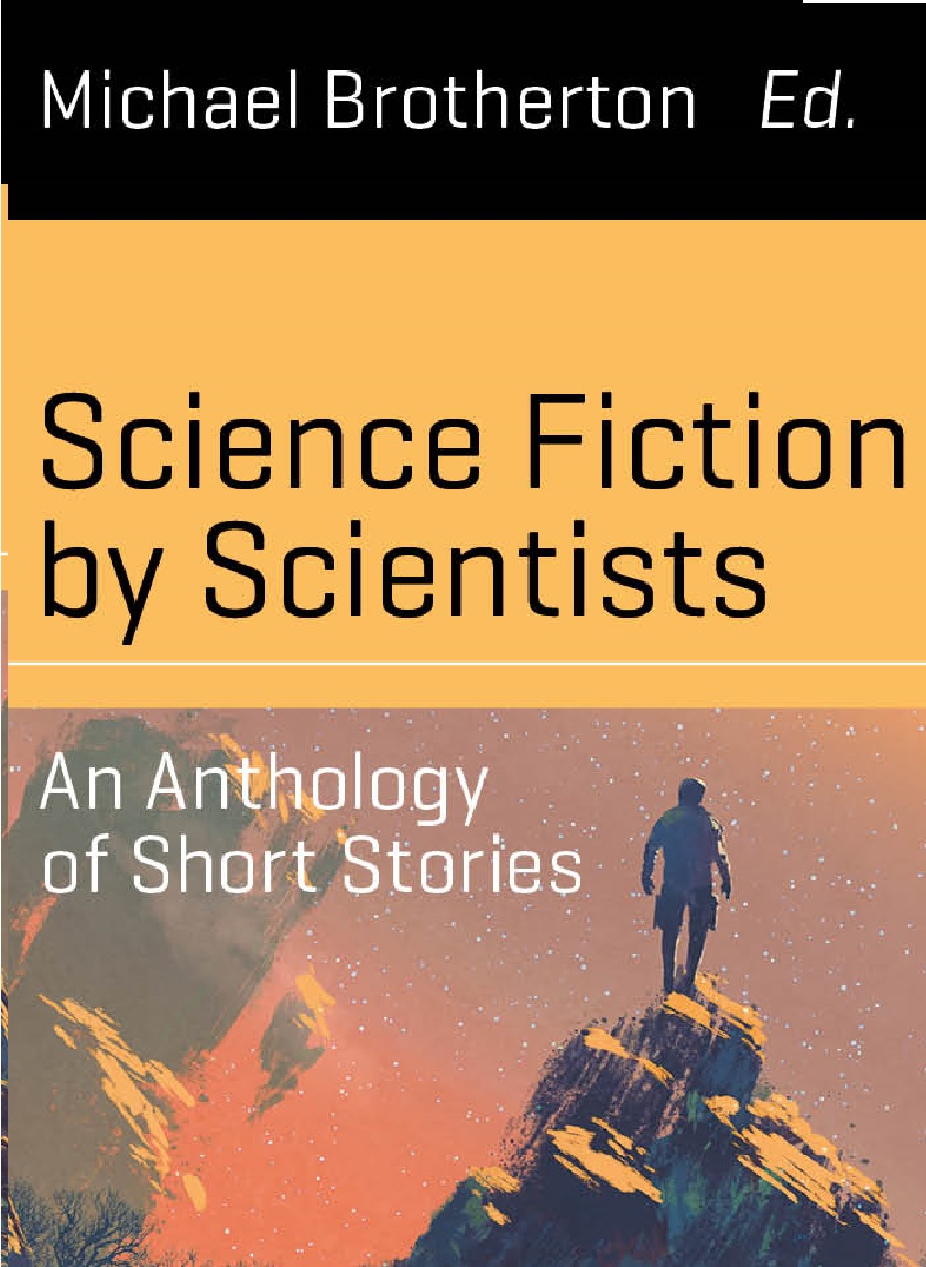 Science Fiction by Scientists, edited by Michael Brotherton