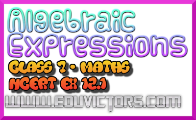CBSE Class 7 - Mathematics - Chapter – 12 - Algebraic Expressions - NCERT Solution 12.1 (#NCERTAnswers)