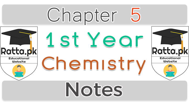 1st Year Chemistry Notes chapter 5 pdf