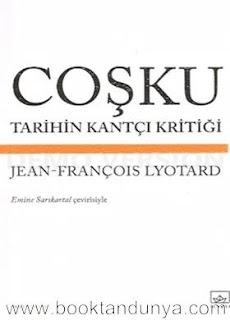 Jean-François Lyotard - Coşku Tarihin Kantçı Kritiği