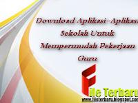 Download Aplikasi-Aplikasi Sekolah Untuk Mempermudah Pekerjaan Guru