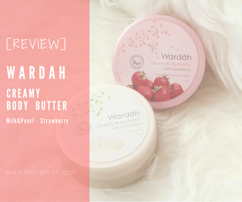 [REVIEW] Wardah Creamy Body Butter : Milk & Pearl - Strawberry