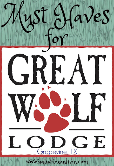 List of Must Haves for Great Wolf Lodge Indoor Waterpark in Grapevine, TX
