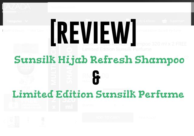 [REVIEW] Syampu Sunsilk Hijab Refresh dan Minyak Wangi Sunsilk Hijab Limited Edition