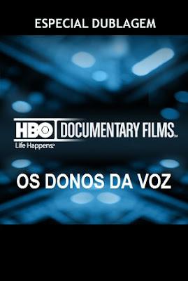 HBO2: Especial Dublagem - Os Donos da Voz - Nacional