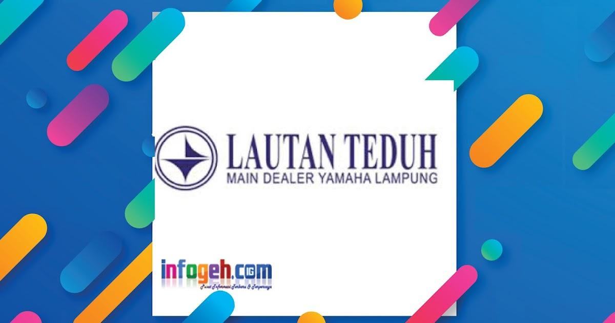 Lowongan Kerja Terbaru Lampung Desember 2017 PT Lautan ...