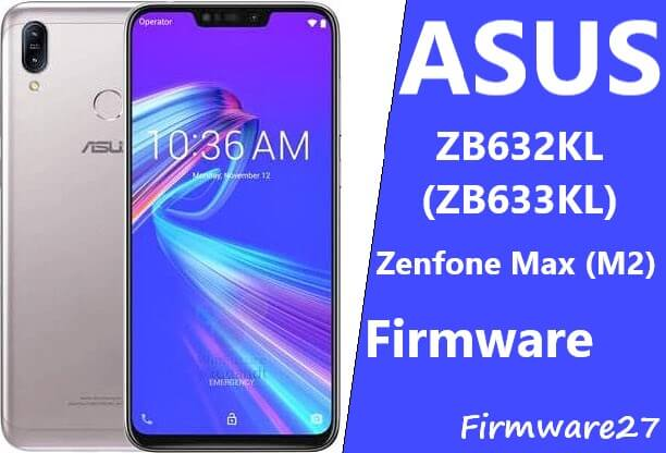 Firmware ASUS X01AD Zenfone Max M2 ZB633KL / ZB632KL