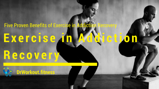 Exercise in Addiction Recovery