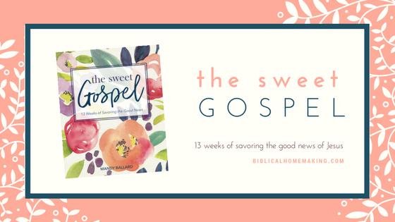 the sweet gospel study // week 13: walking in joy with an eternity mindset