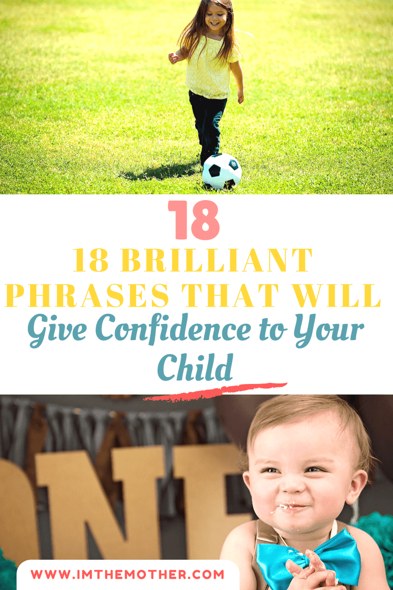 18 Brilliant Phrases That Will Give Confidence To Your Child--www.imthemother.com