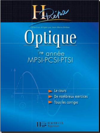 Livre : H-Prépa : Optique-1re Année MPSI-PCSI-PTSI Jean-Marie Brébec, Collectif Hachette