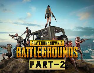Player's Unknown battelground Part - 2, PUBG 2