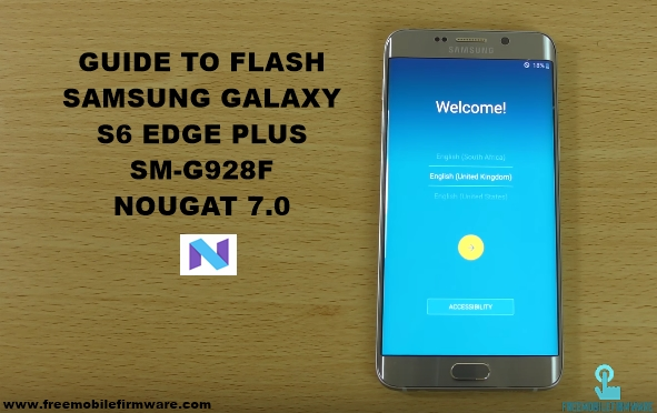 Guide To Flash Samsung Galaxy S6 Edge Plus G928F Nougat 7.0 Odin Method Tested Firmware
