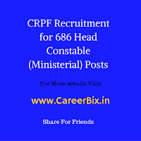 CRPF Recruitment for 686 Head Constable (Ministerial) Posts
