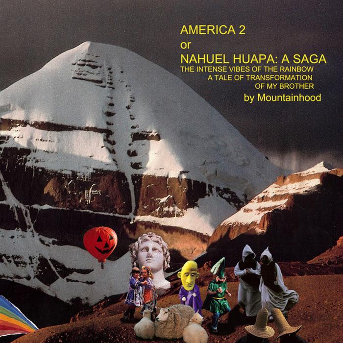 Mountainhood - America 2 or Nahuel Huapa, A Saga: The Intense Vibes