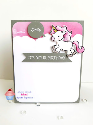 Avery Elle, CAS card, die cut, Tombow dual brush pens, distress inks, Cupcake Inspiration Challenges, Birthday card, Card for her, quillish, Be a unicorn stamp card, unicorn card, cards by ishani