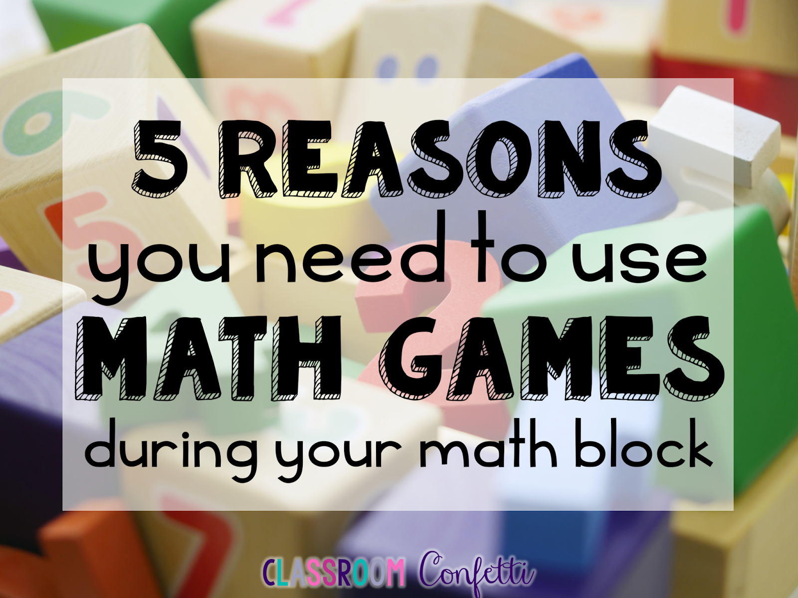 Five Reasons You Need Games in Your Math Block - Classroom Confetti