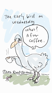 "drawing of an early bird not getting the worm. He is bleary and says, ""What? After Coffee."""