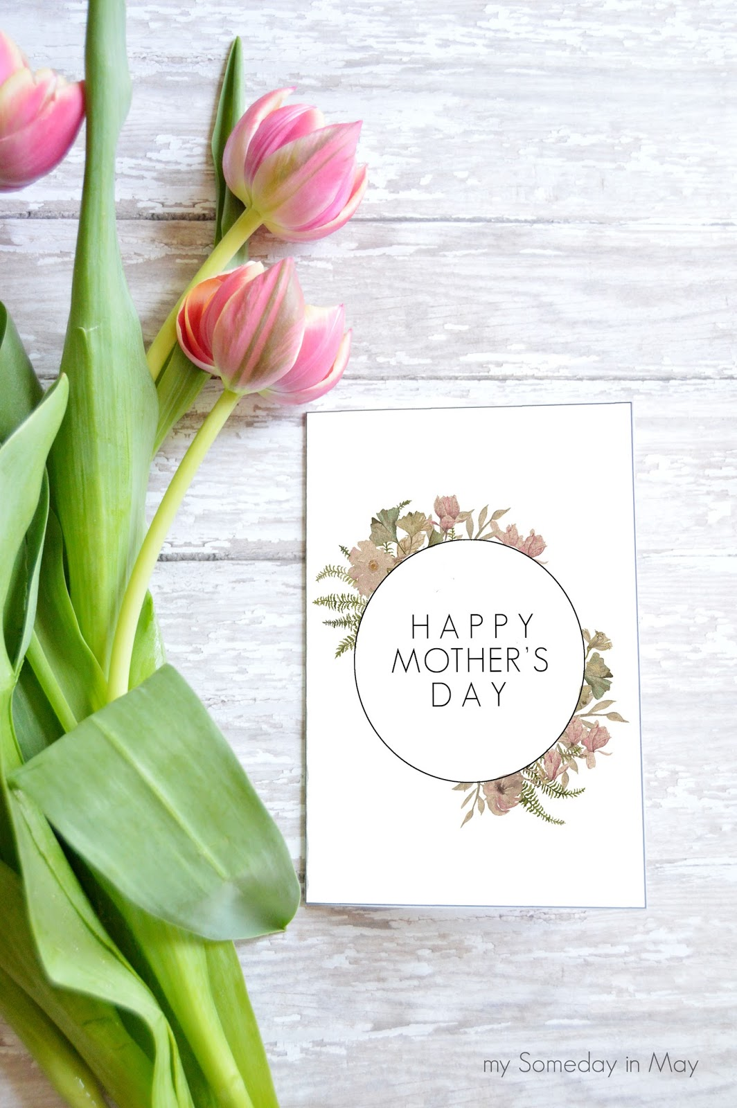 Mothers Day Card Free Printable My Someday In May