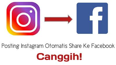 cara posting instagram otomatis share ke facebook
