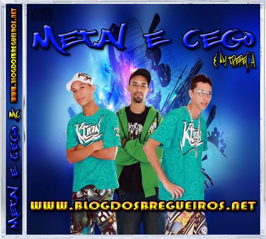 E 2011 CD BAIXAR MC CEGO DE METAL