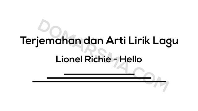 Terjemahan dan Arti Lirik Lagu Lionel Richie - Hello
