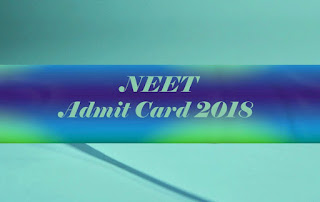 NEET Hall ticket 2018   NEET UG Hall ticket 2018   NEET Hall ticket 2018 Download   NEET 2018 Hall ticket download