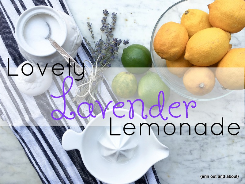 {Erin Out about About} Lovely Lavender Lemonade