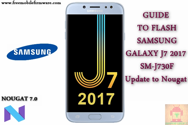 Guide To Flash Samsung Galaxy J7 2017 SM-J730F Nougat 7 0 Odin