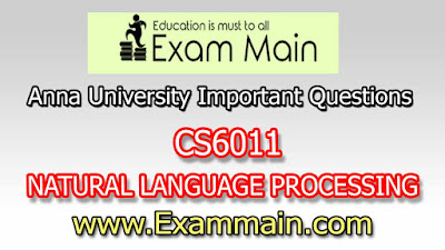 CS6011 NATURAL LANGUAGE PROCESSING | Impotent  Questions | Question bank | Syllabus | Model and Previous Question papers | Download PDF