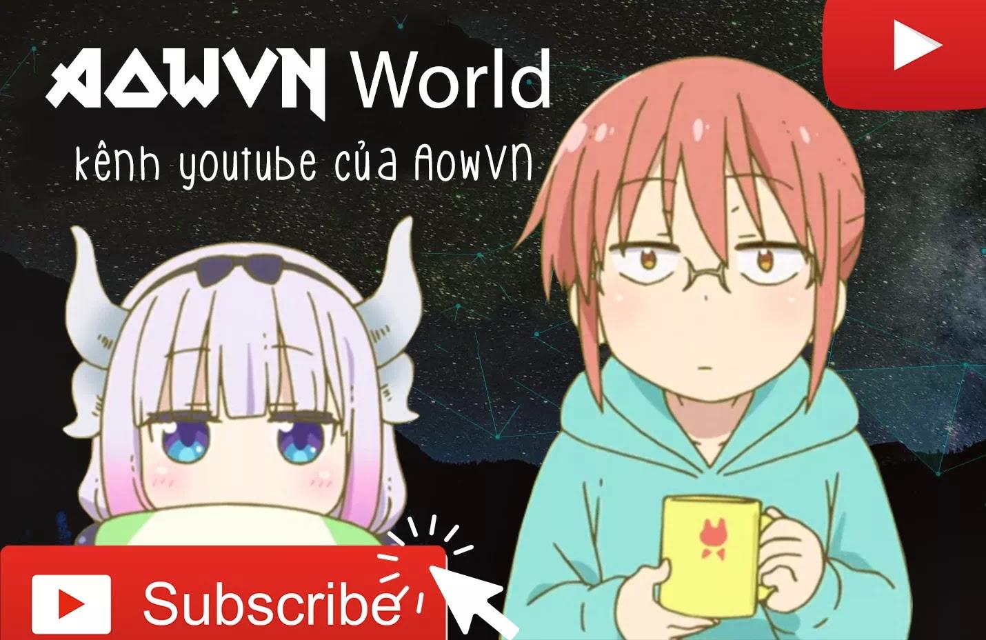 Youtube AowVN Wolrd Channel AowVN - AowVN World | Kênh You Tube của AowVN , bạn đã đăng ký chưa ?