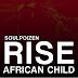 SoulPoizen - Rise African Child (Original) [www.mandasom.com]