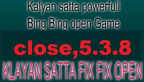 kalyan satta close,bast fix fix 1000% matka  - Best Open King