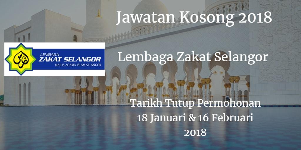 Jawatan Kosong Lembaga Zakat Selangor 18 Januari & 16 Februari 2018