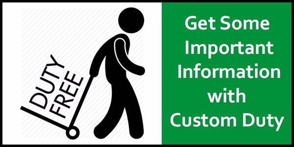 Knowledge of Custom Duty