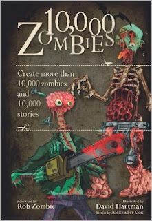 10,000 Zombies: Create More than 10,000 Zombies and 10,000 Stories by David Hartman and Alexander Fox