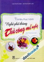 Tài liệu thực hành nghề phổ thông thủ công mĩ nghệ cấp THCS - Cao Thị Tú Anh