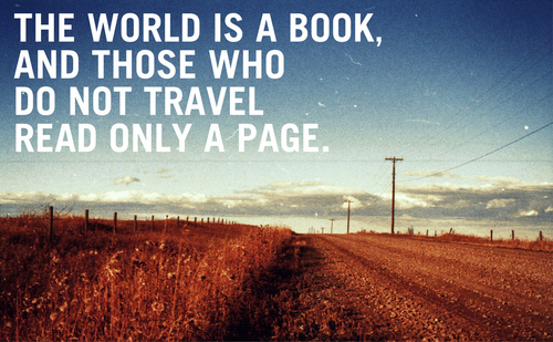 the world is a book and those who do not travel read only a page - Inspirational Positive Quotes with Images