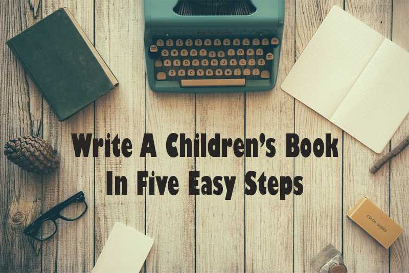 Write A Children's Book In Five Easy Steps