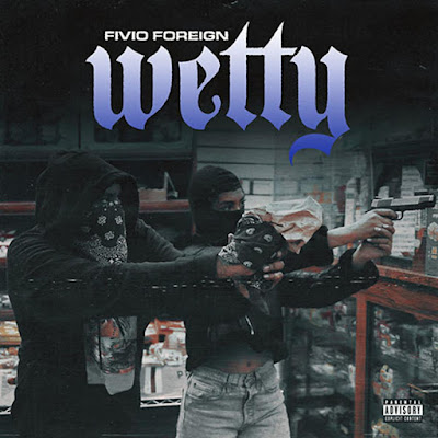 "Fivio Foreign - ""Wetty"" (Audio / Video)"